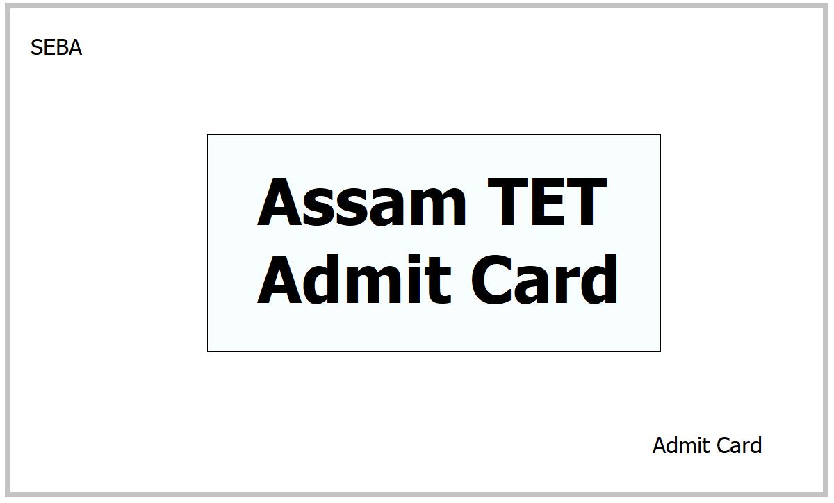 Assam Special TET Admit Card 2021 download from SEBA website