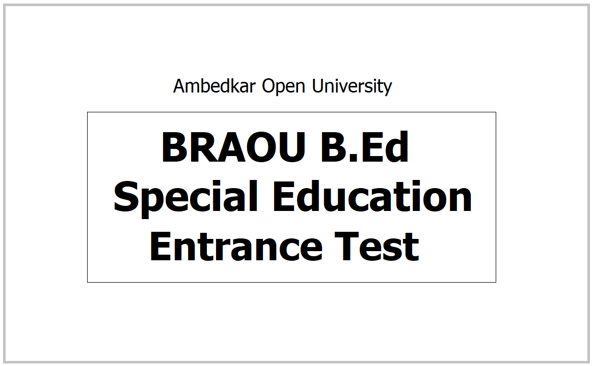 BRAOU B.Ed Special Education Entrance Test