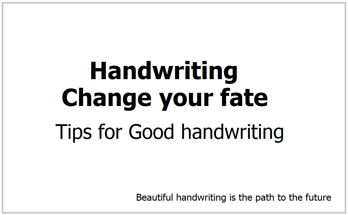 Handwriting Change your fate, Tips for Good handwriting
