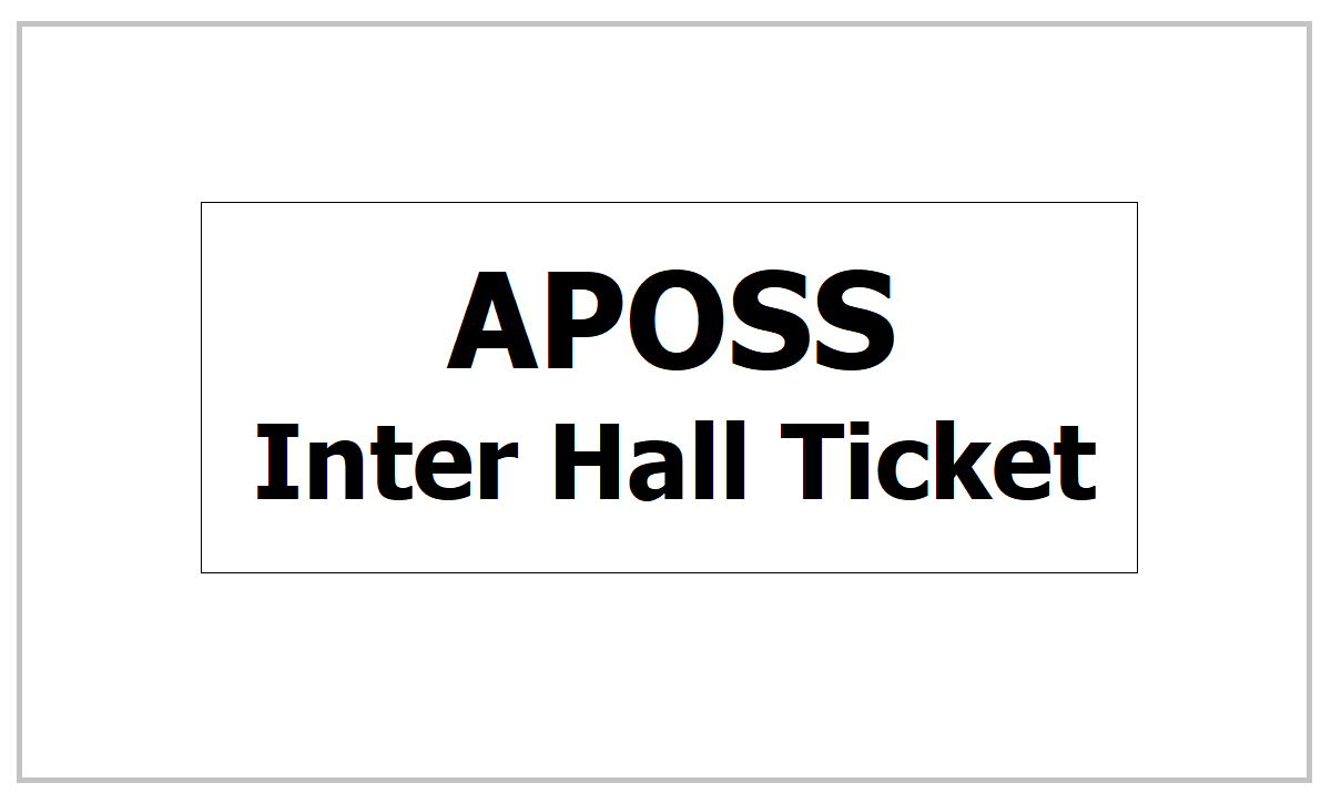 APOSS Inter Hall Ticket 2021 for AP Open School Intermediate Exams from apopenschool.ap.gov.in