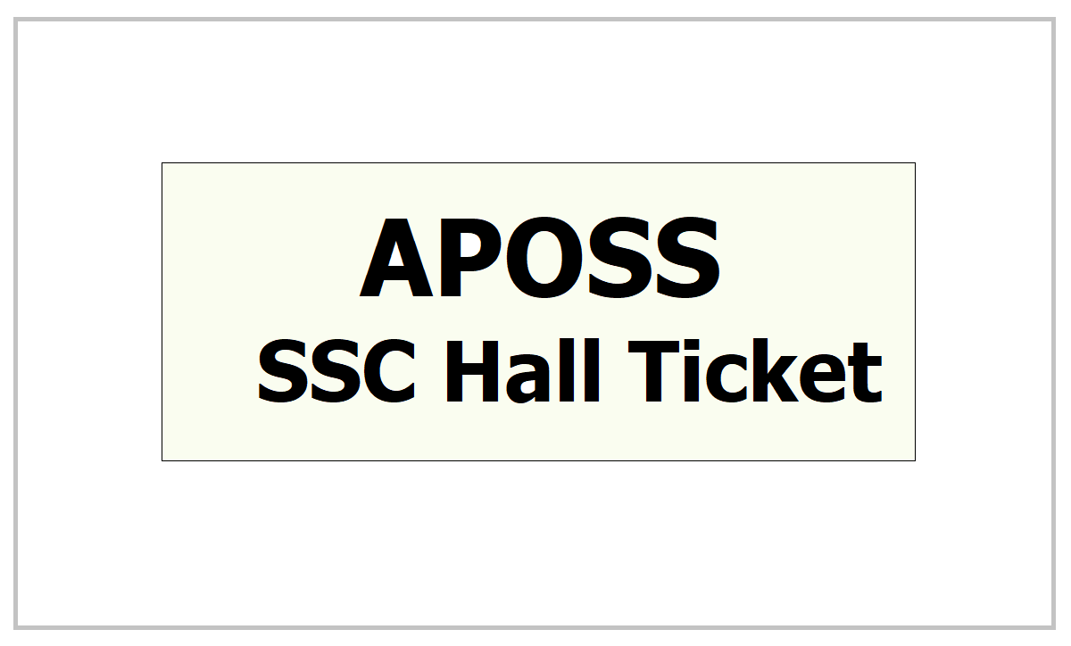 APOSS SSC Hall Ticket 2021 for AP Open School 10th Class Exams from apopenschool.ap.gov.in