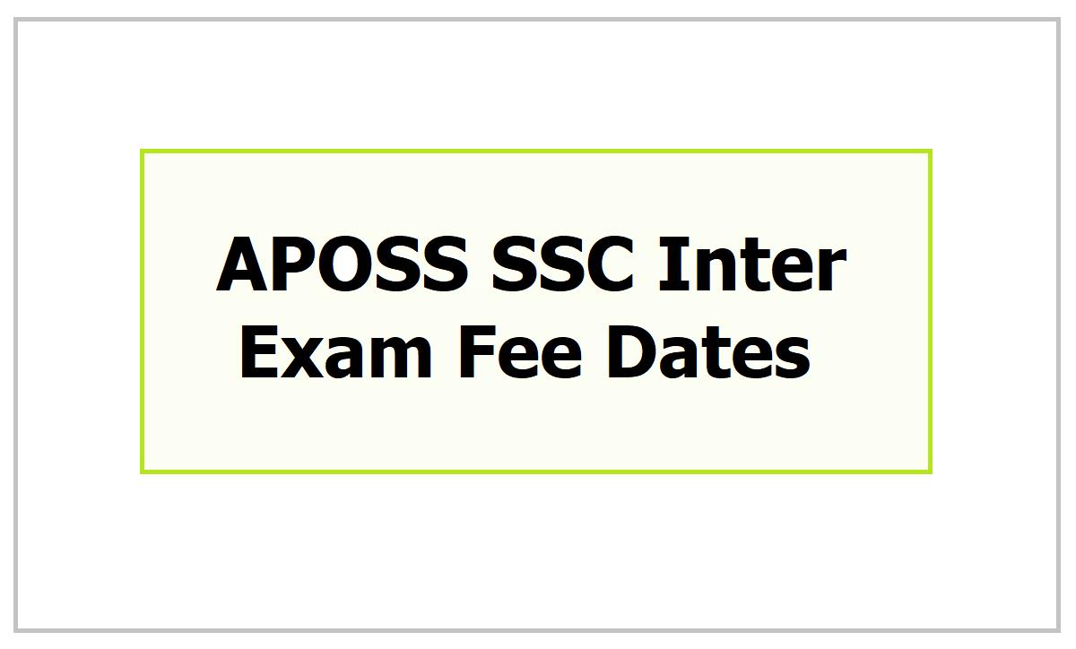 APOSS SSC Inter Exam Fee Dates 2021 for AP Open School Examination