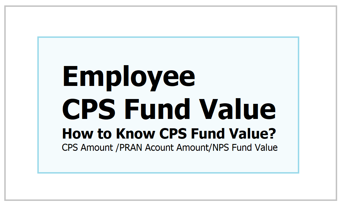 Employee CPS Fund Value 2021: How to Know CPS Fund Value at NPS Website cra-nsdl.com/CRA/