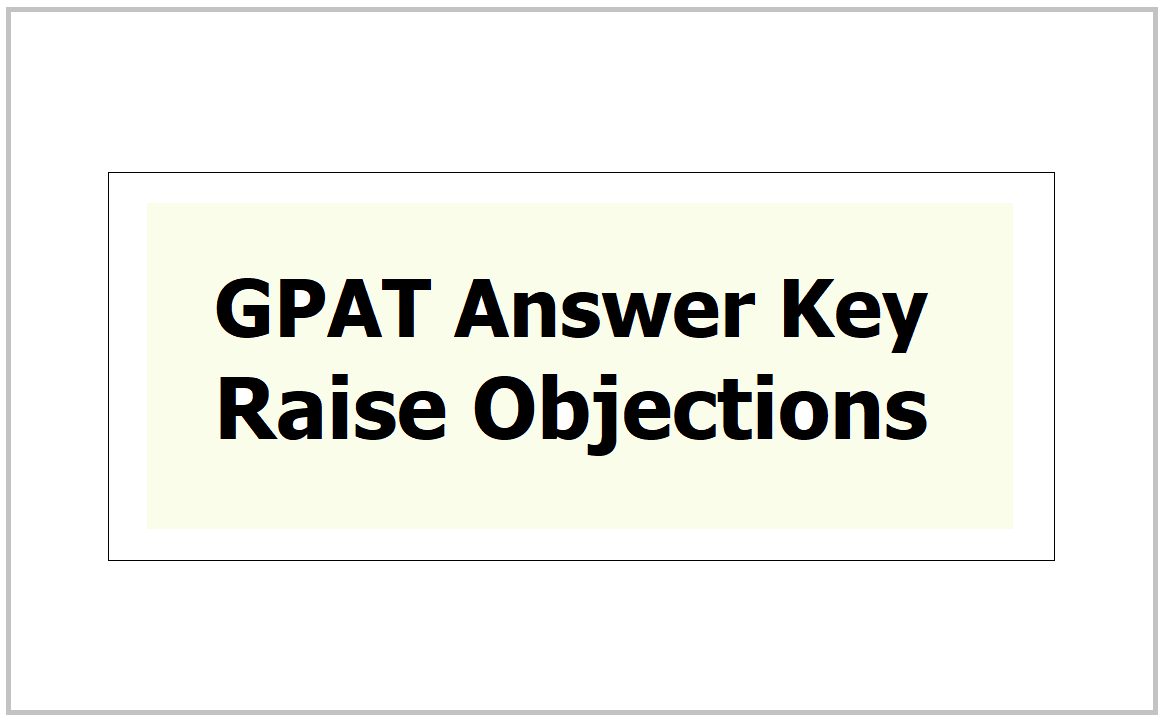 GPAT Answer Key 2021 and Raise Objections, Download Question Papers & Responses from gpat.nta.nic.in.