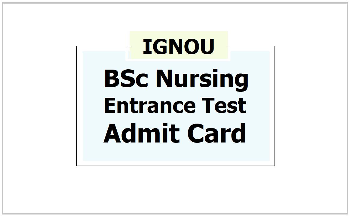 IGNOU BSc Nursing Entrance Test Admit Card 2021