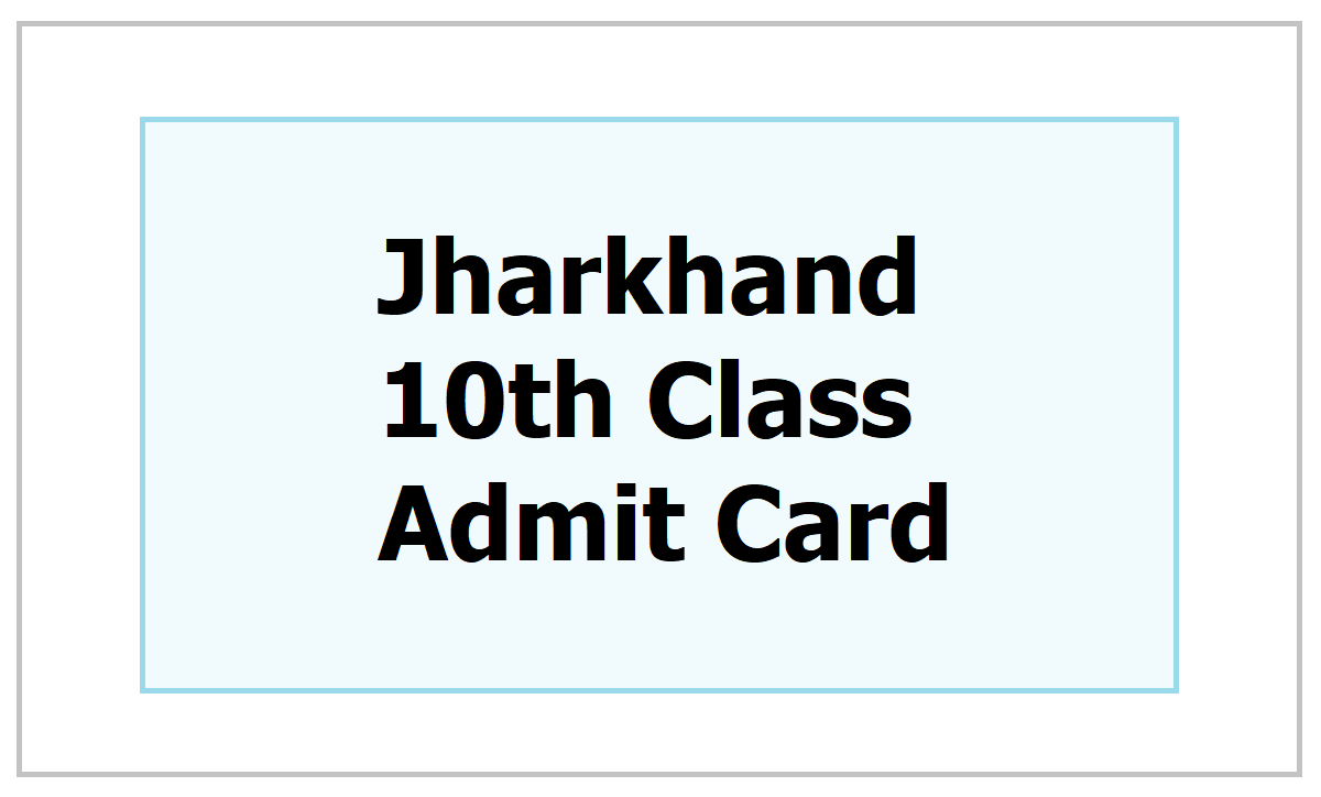 Jharkhand 10th Class Admit Card 2021 download from JAC Board Website