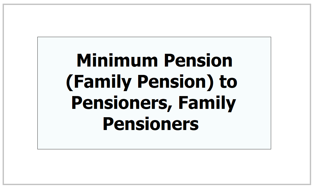 TS PRC 2021 Minimum Pension /Family Pension to Pensioners, Family Pensioners
