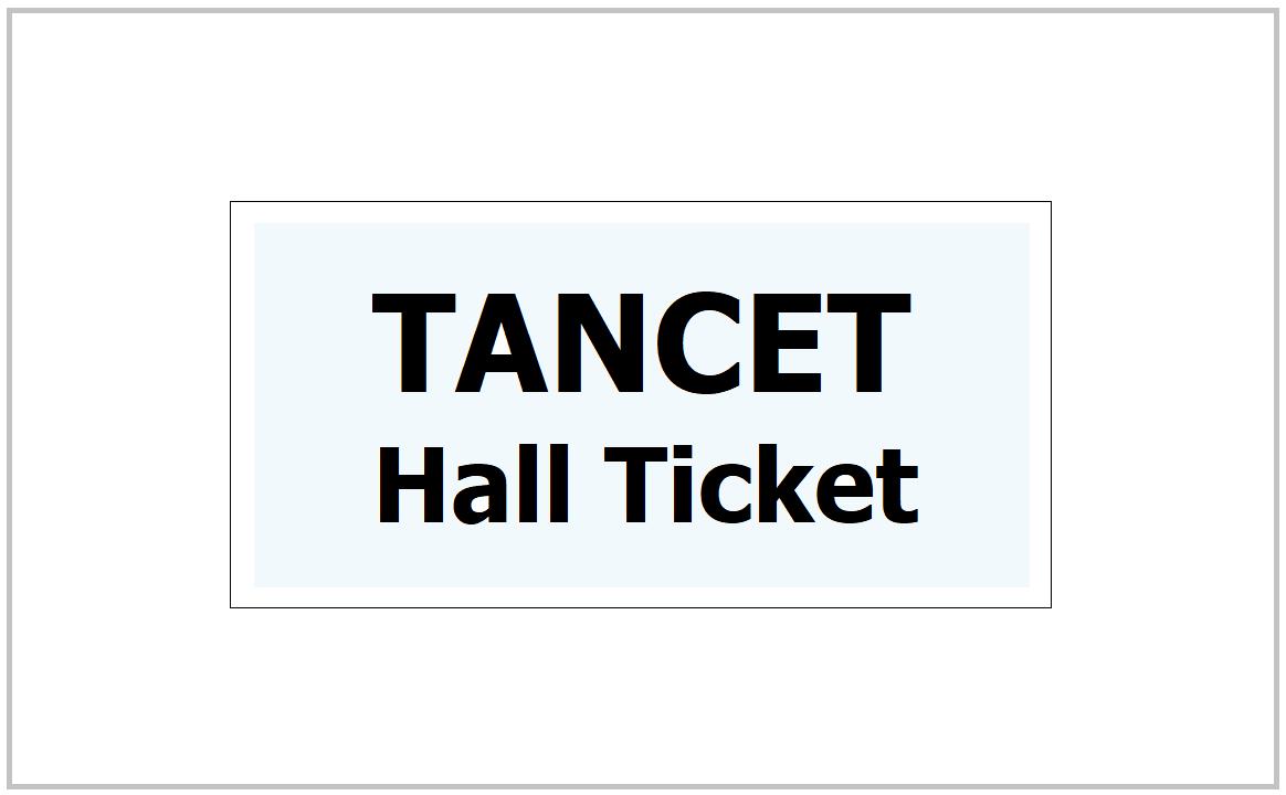 TANCET Hall Ticket 2021 download for Tamil Nadu Common Entrance Test