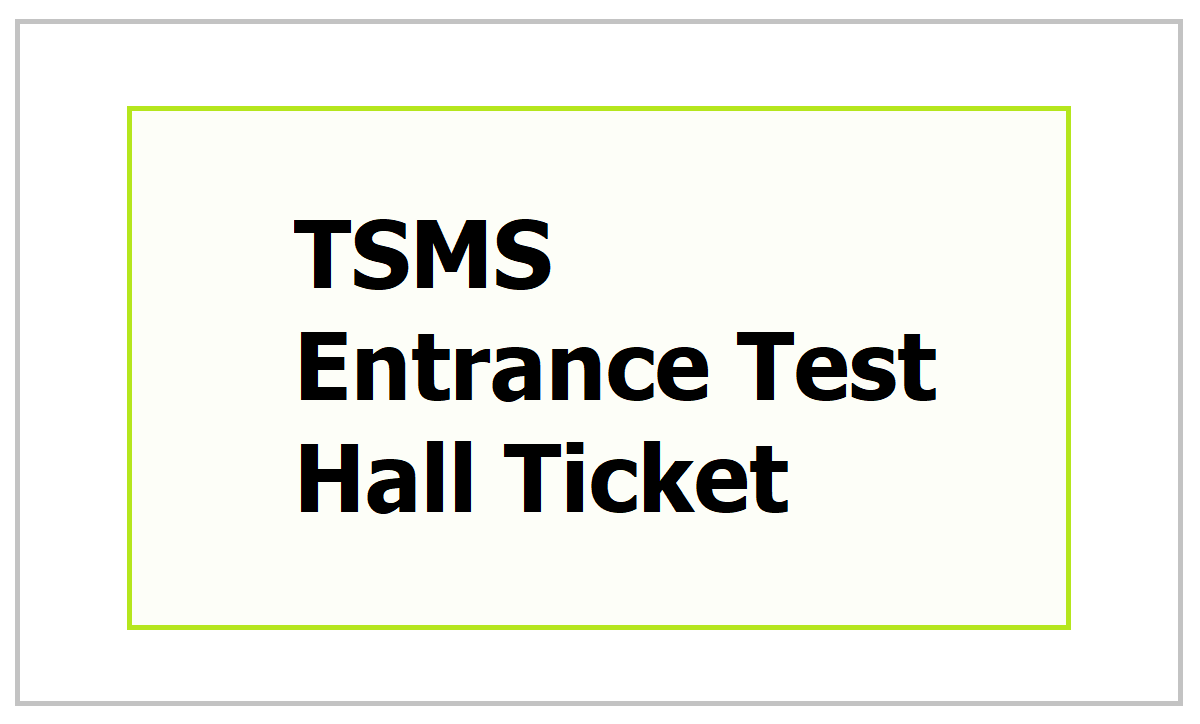 TSMS Entrance Test Hall Ticket 2021
