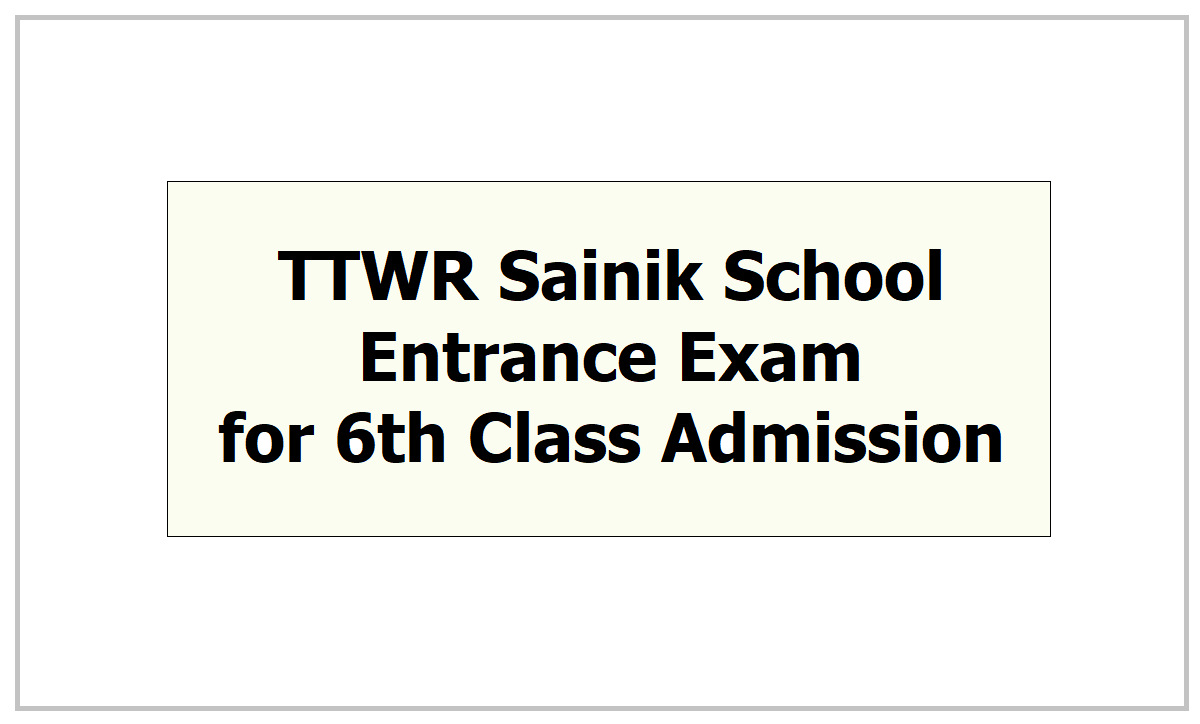 TTWR Sainik School Entrance Exam 2021 for 6th Class Admission