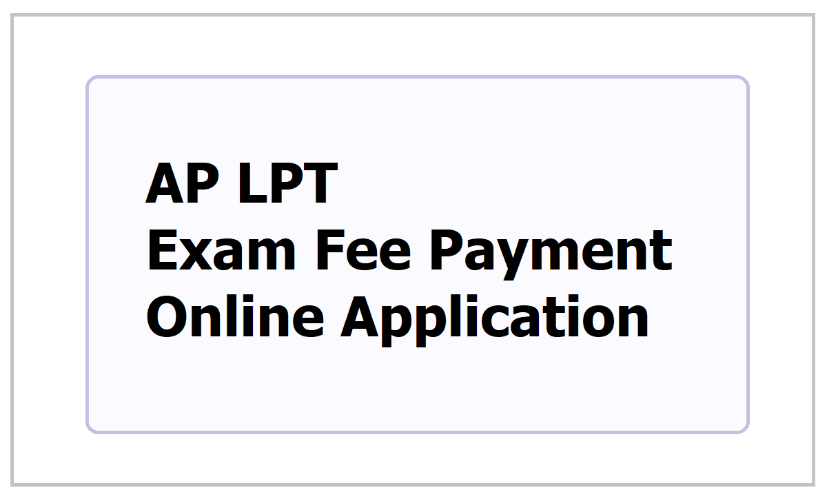 AP LPT Exam Fee Payment Online Application 2021
