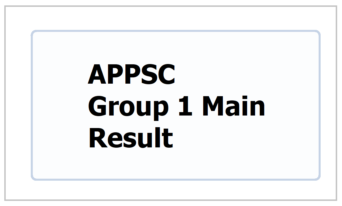 APPSC Group 1 Main Result 2021