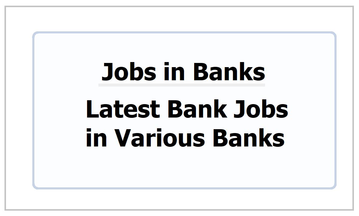 Bank Jobs 2021: Latest Updates of Bank Recruitment