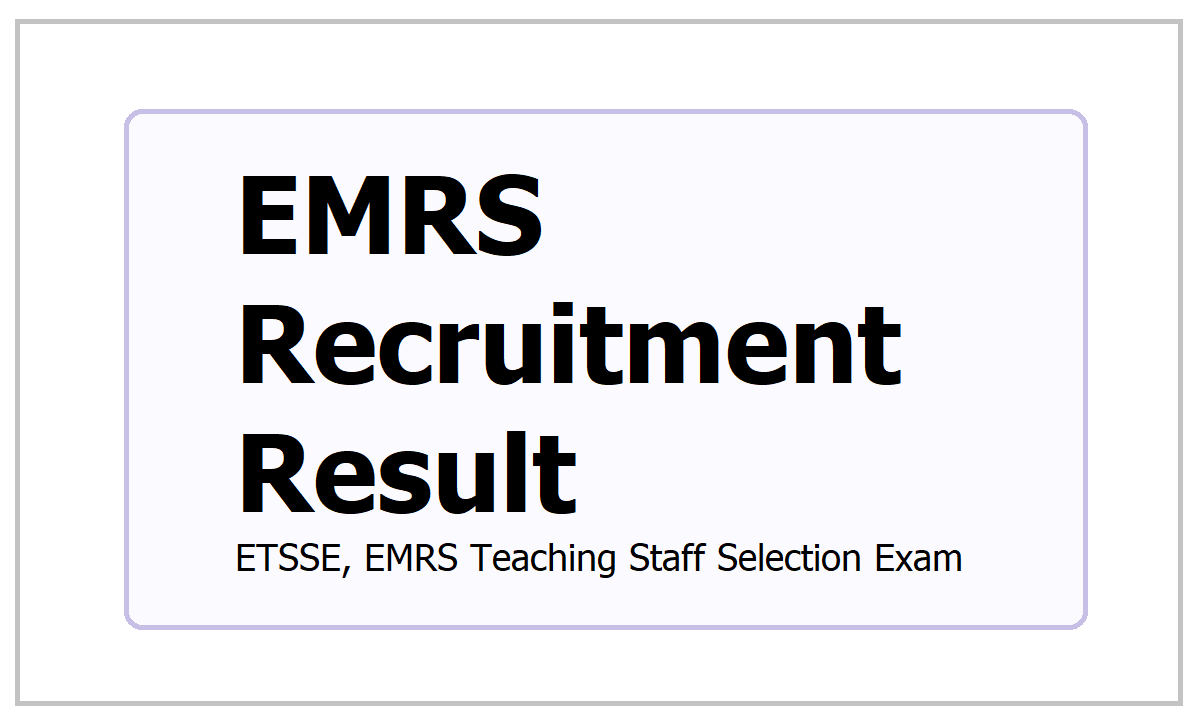 EMRS Recruitment Result 2021, How to check at ETSSE, EMRS Staff Selection Exam website