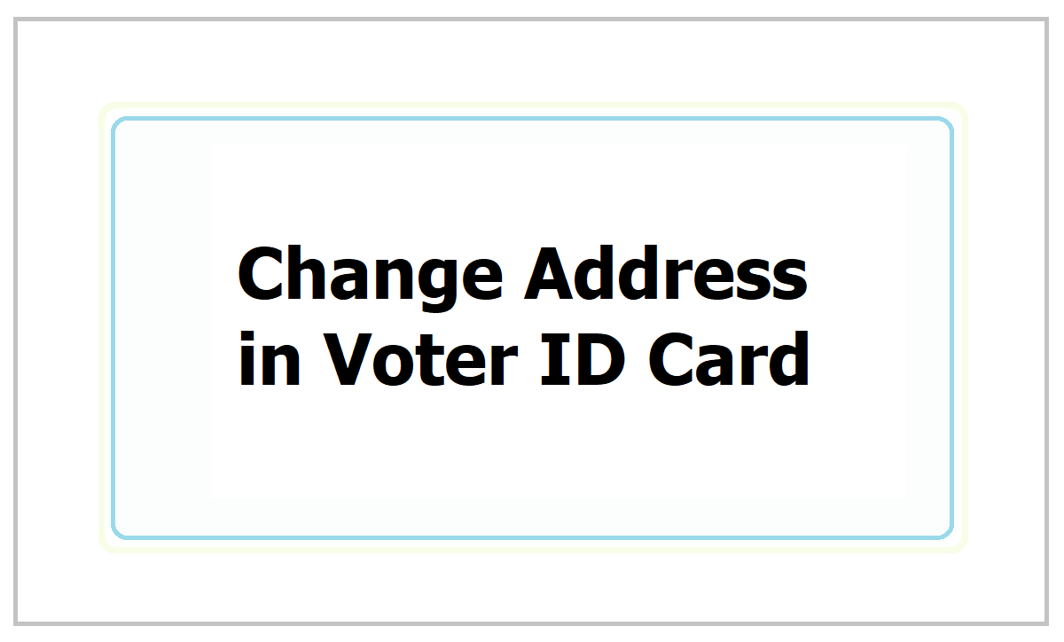 How to change Address in Voter ID Card Online at voterportal.eci.gov.in ?
