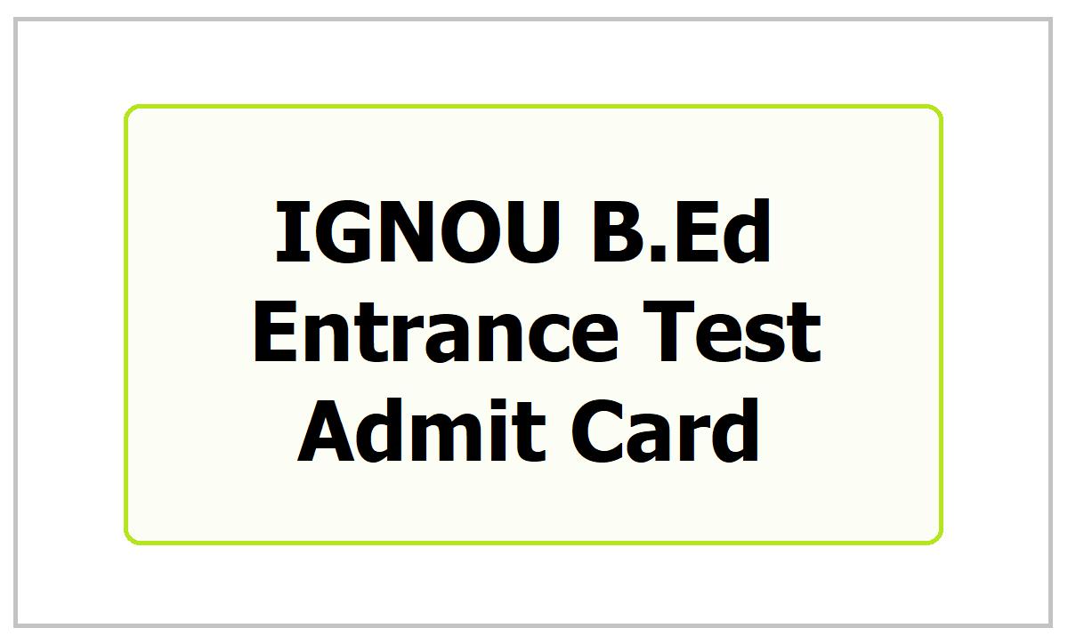 IGNOU B.Ed Entrance Test Admit Card 2021