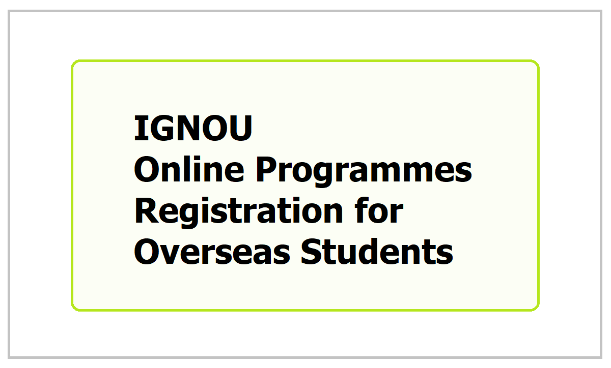 IGNOU Online Programmes Registration 2021 for Overseas Students