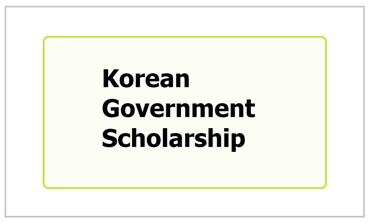 Korean Government Scholarship 2021 Notification