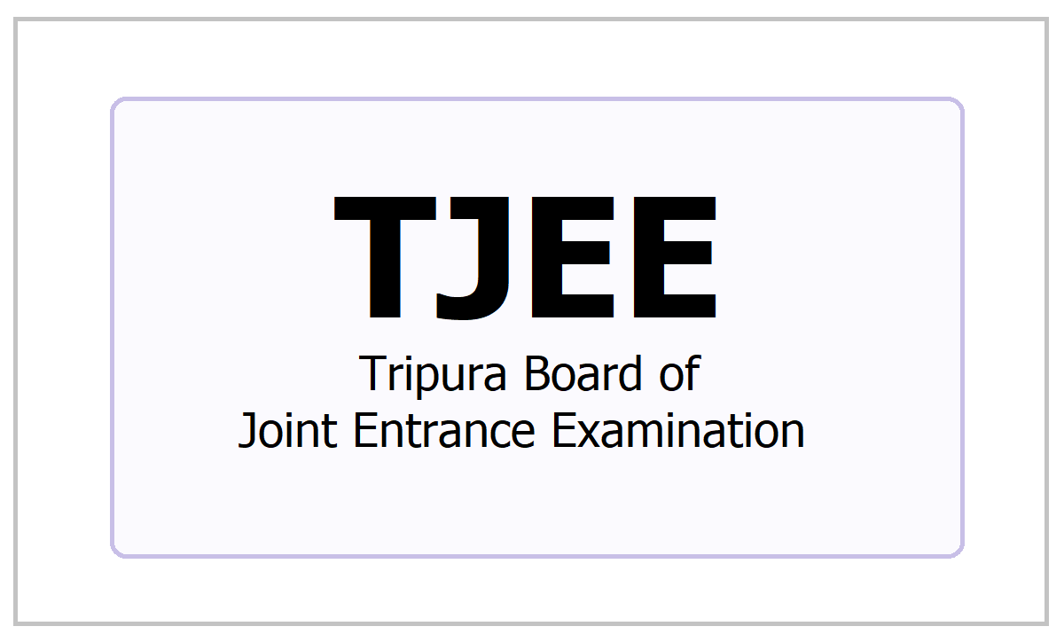 TJEE Tripura Board of Joint Entrance Examination