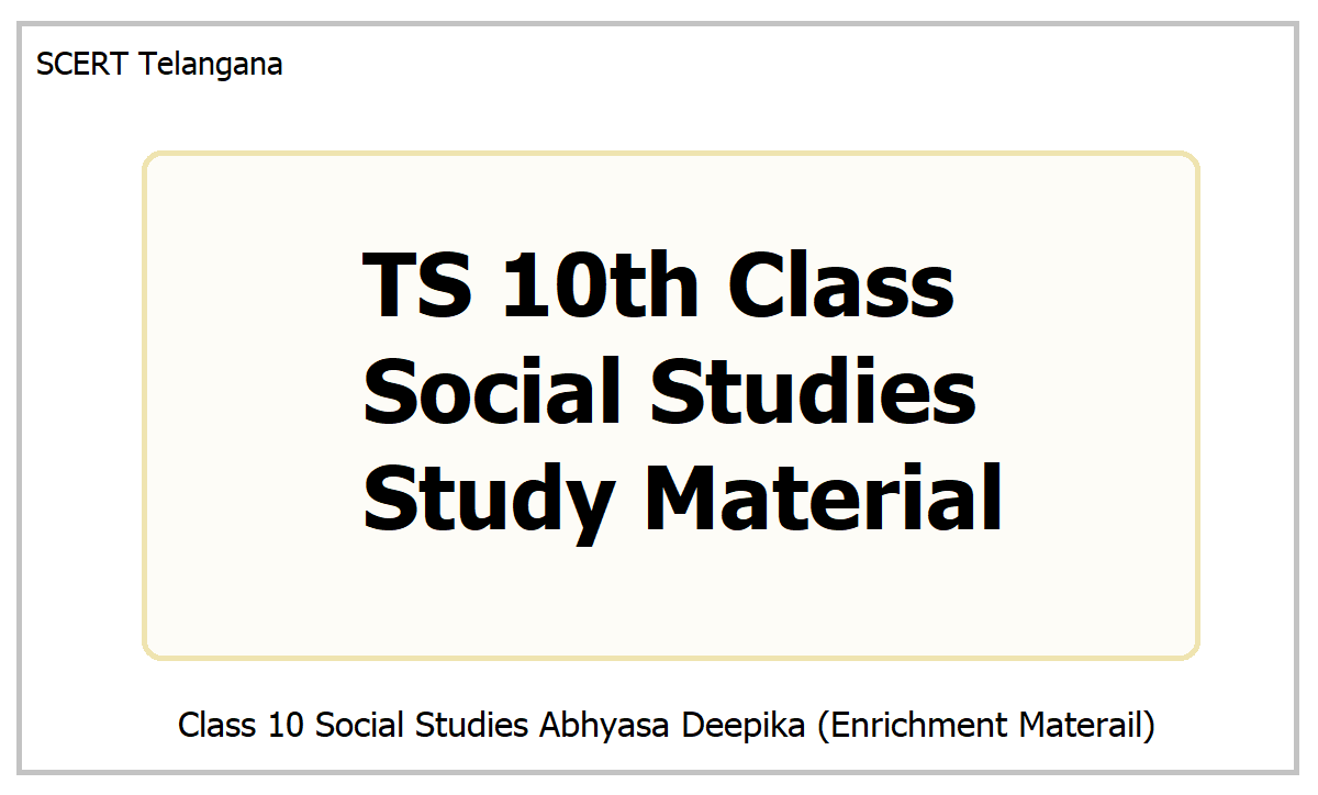 TS 10th Class Social Studies Study Material 2021