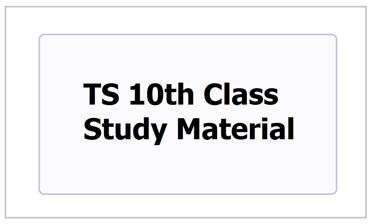 TS 10th Class Study Material 2021