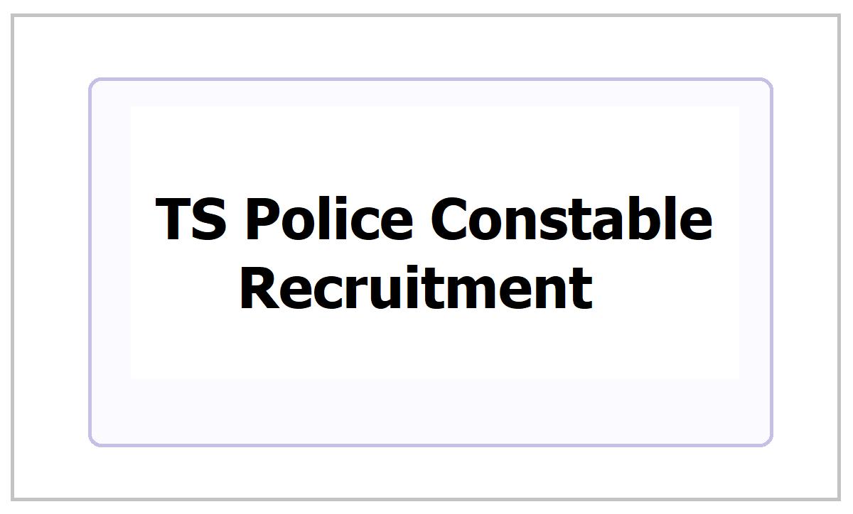 TS Police Constable Recruitment 2021