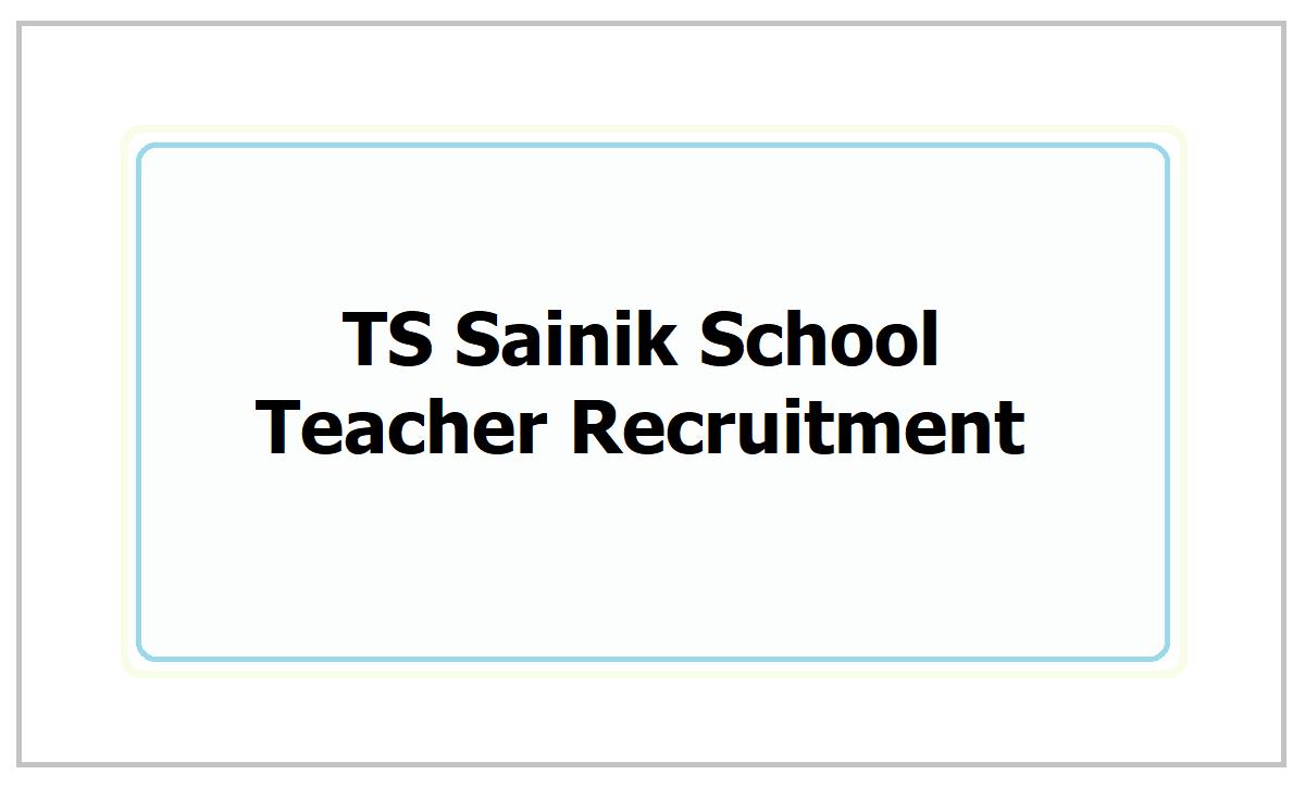 TS Sainik School Teacher Recruitment 2021