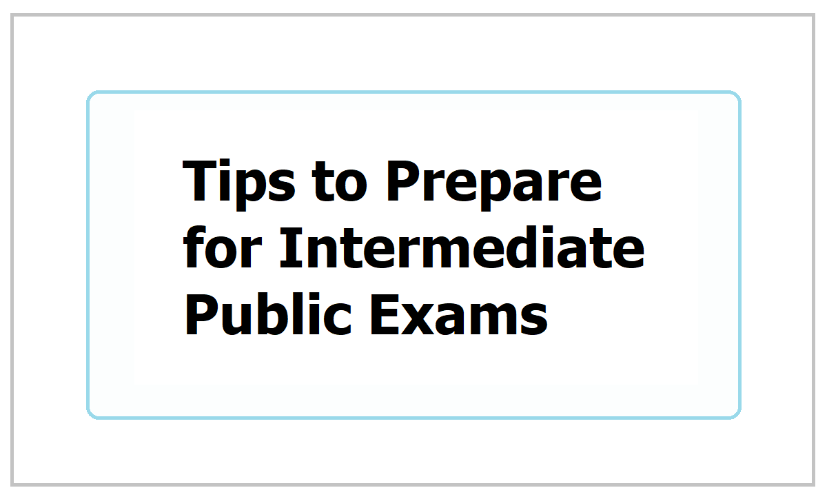 Tips to Prepare for Intermediate Public Examinations