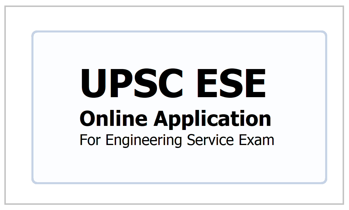 UPSC ESE Online Application 2021, How to apply for Engineering Service Exam at upsc.gov.in