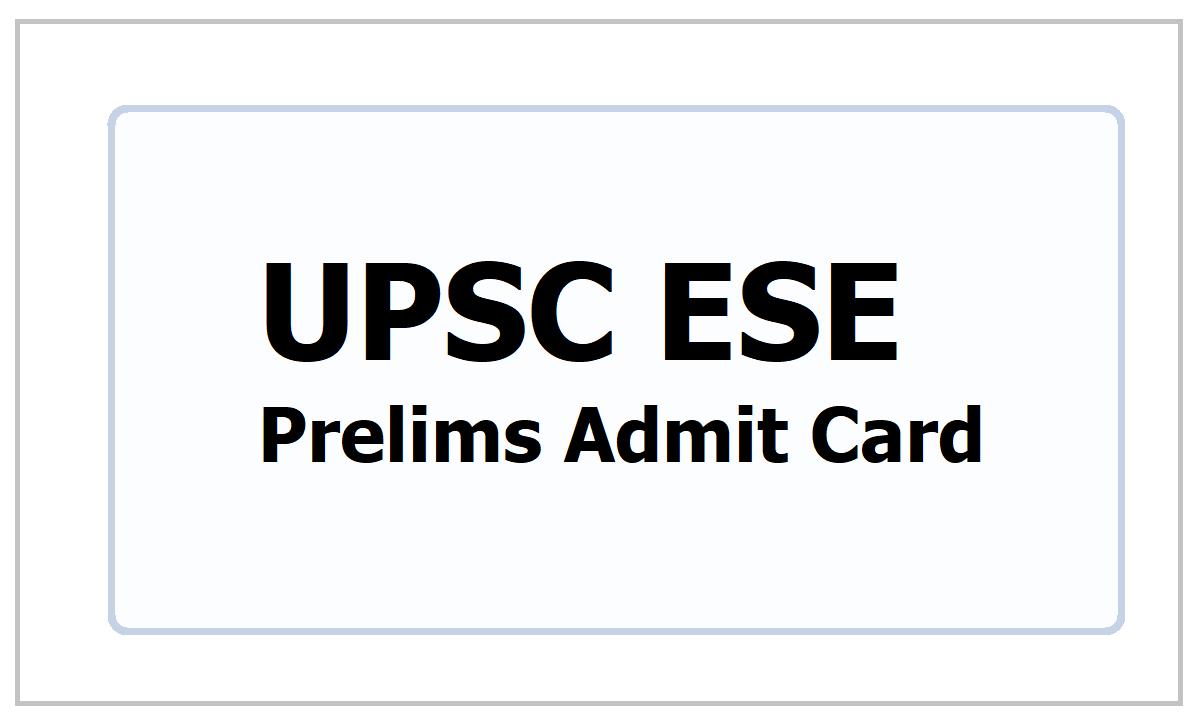 UPSC ESE Prelims Admit Card 2021