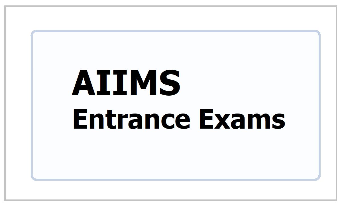 AIIMS Entrance Exams 2021
