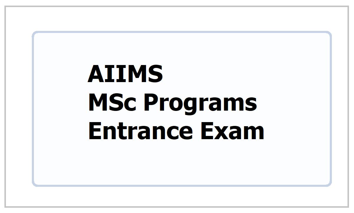 AIIMS MSc Programs Entrance Exam 2021