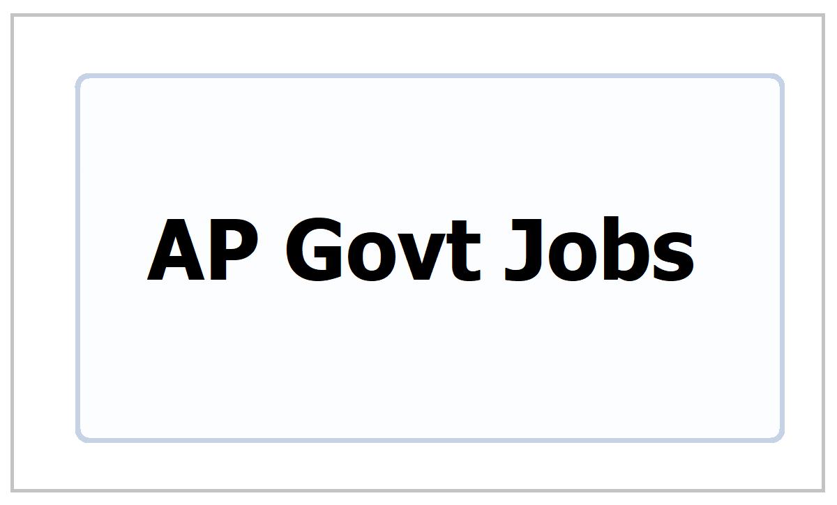AP Govt Jobs 2021 Recruitment by Relevant Recruiting Agencies