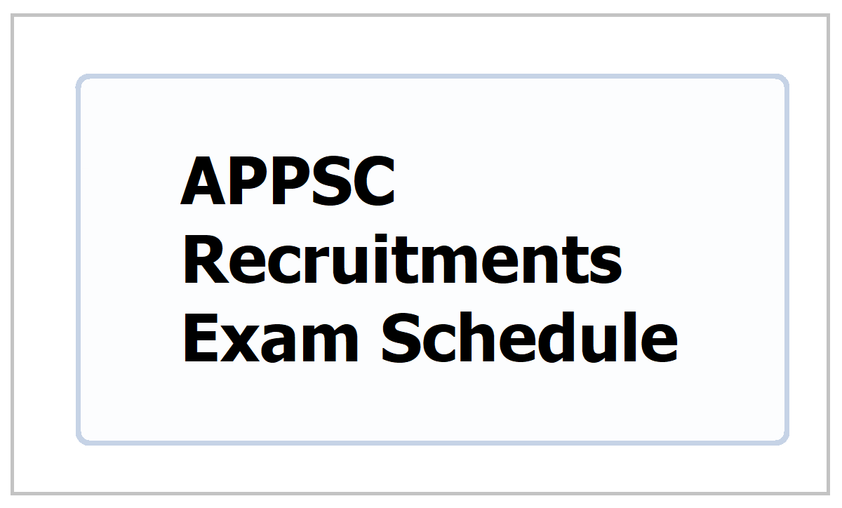 APPSC Recruitments Exam Schedule 2021 for Various Posts