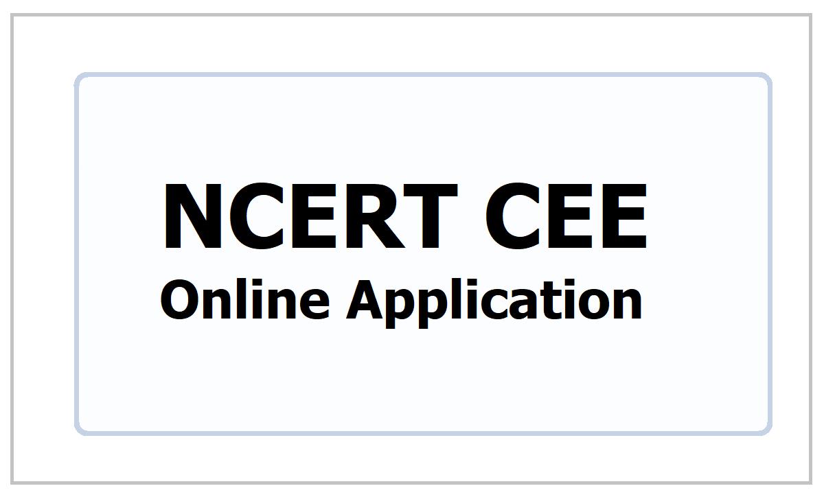 NCERT CEE Online Application 2021