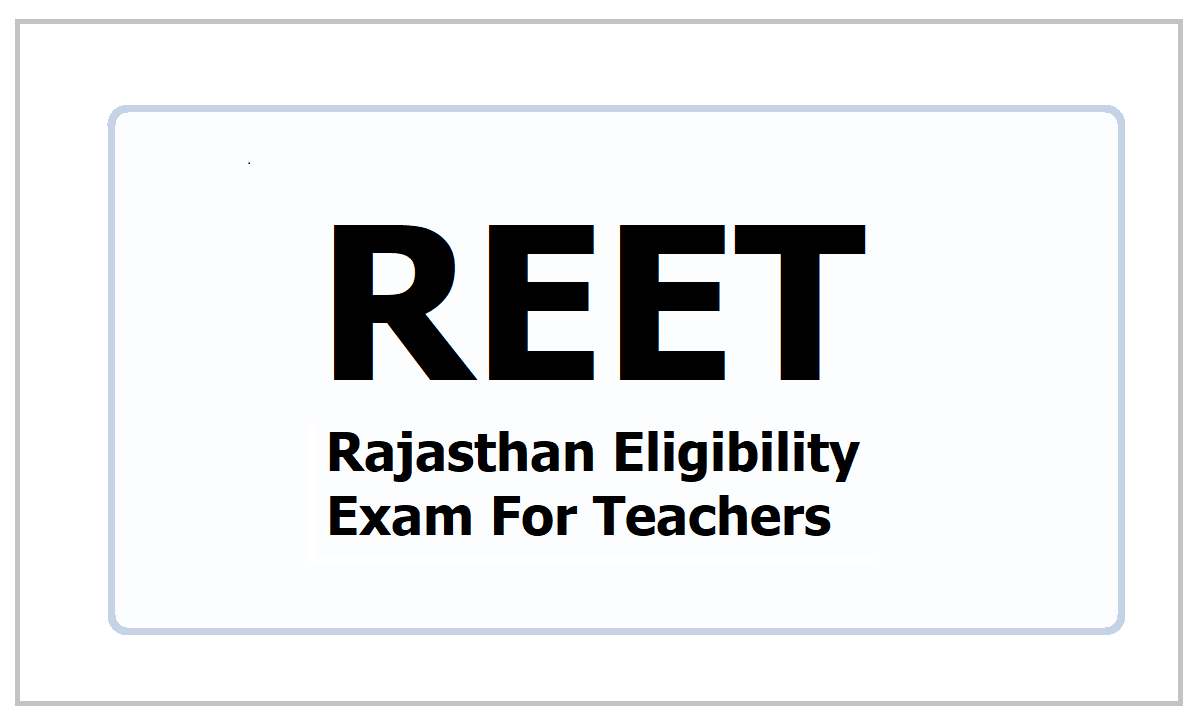 REET 2021 Exam will be held in June for Rajasthan Eligibility Exam For Teachers