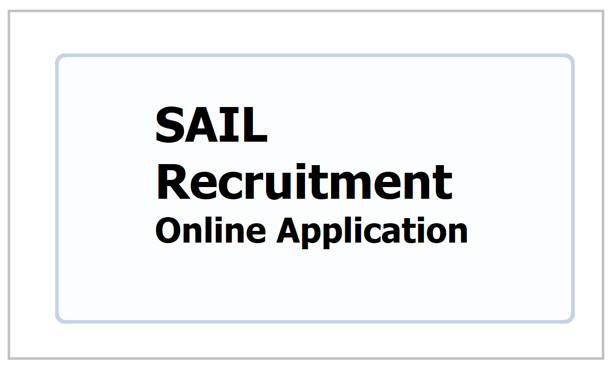 SAIL Recruitment 2021, Apply Online for various posts at sailcareers.com