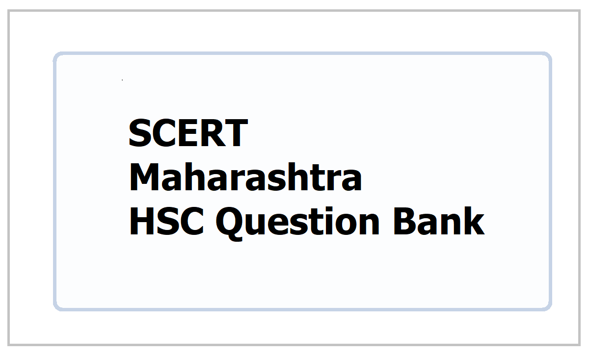SCERT Maharashtra HSC Question Bank 2021 for Board Exams from here