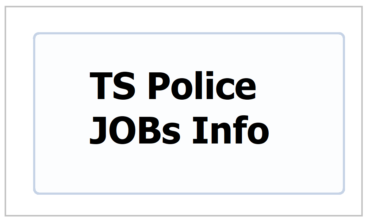TS Police JOBs 2021: Latest Updates of SI, RSI, ASI, Police Constable and Other Posts Recruitment