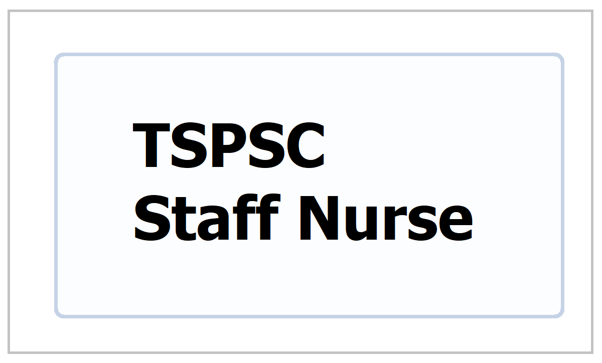 TSPSC Staff Nurse Result 2021, How to check result at tspsc.gov.in