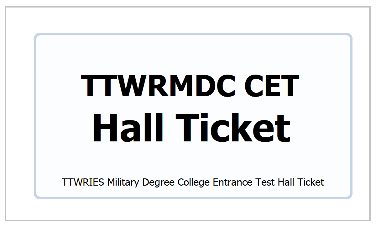 TTWRIES Military Degree College Entrance Test Hall Ticket 2021