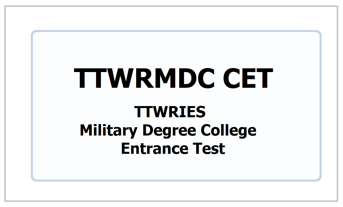 TTWRIES Military Degree College Entrance Test 2021, Apply for TTWRAFDC Military Education Admissions