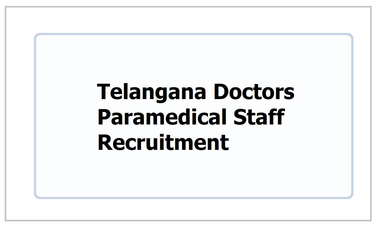 Telangana Doctors and Paramedical Staff Recruitment 2021 Notification