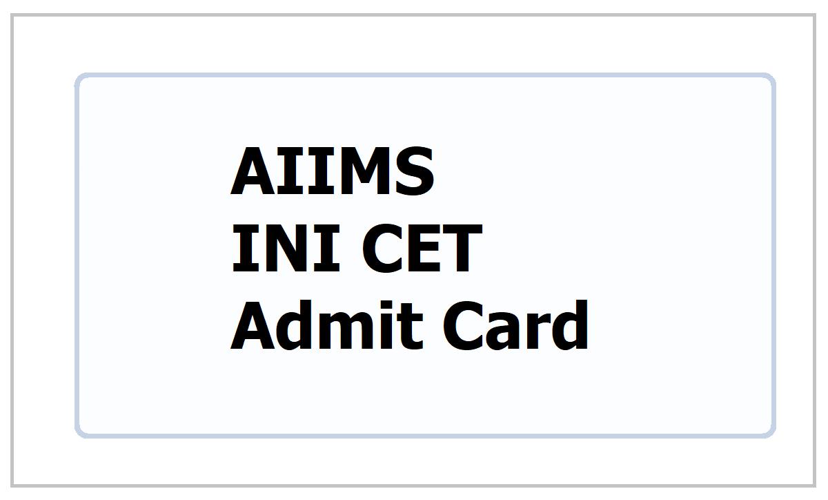 AIIMS INI CET Admit Card 2022