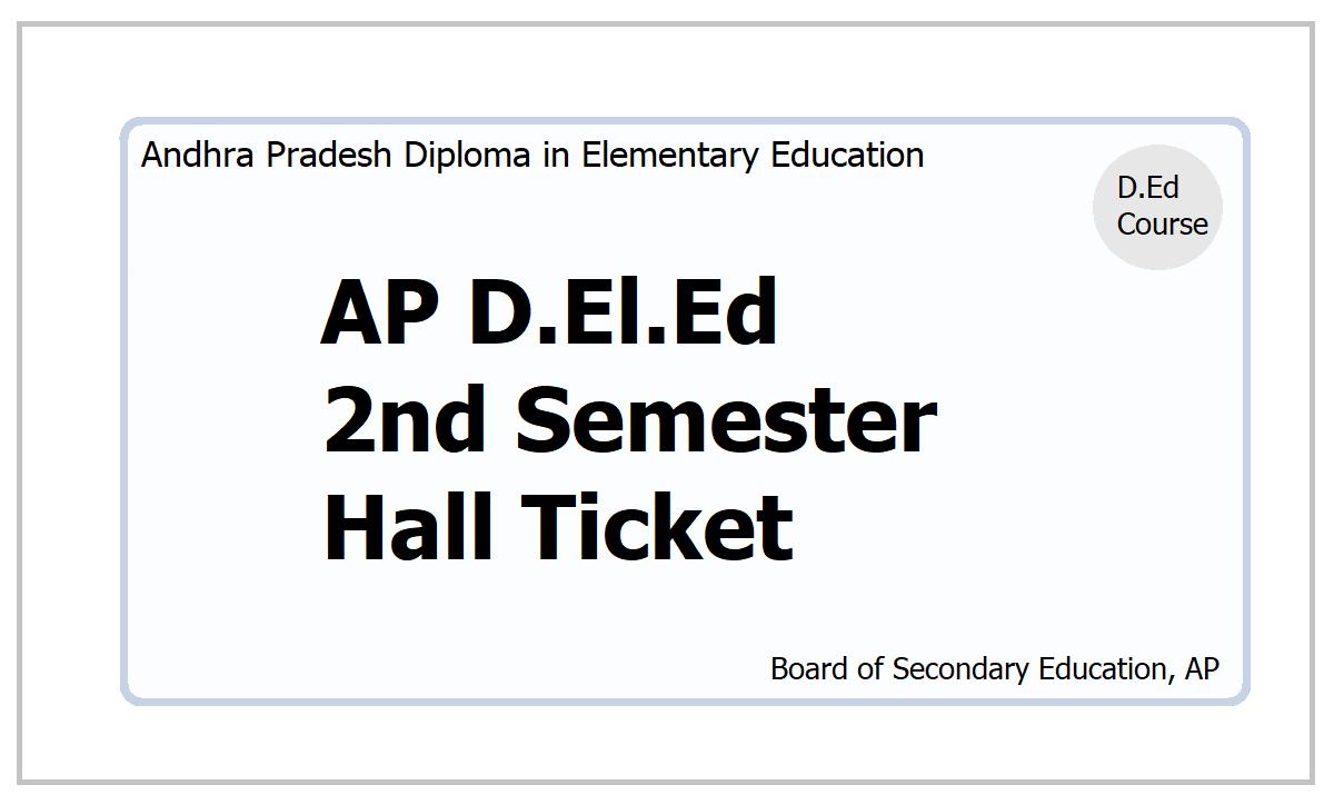 AP D.El.Ed 2nd Semester Hall Ticket 2021