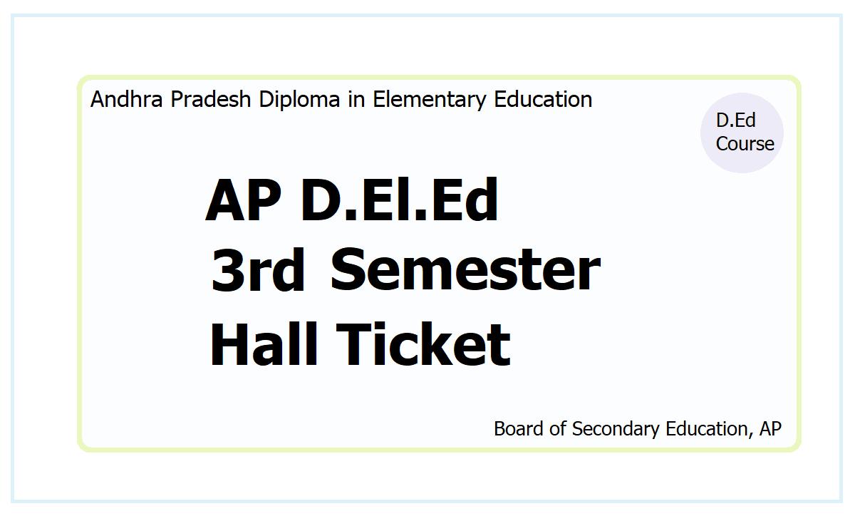AP D.El.Ed 3rd Semester Hall Ticket 2021