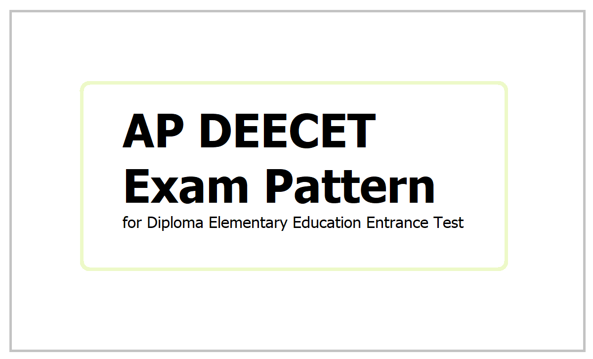 AP DEECET Exam Pattern 2021 for Diploma Elementary Education Entrance Test