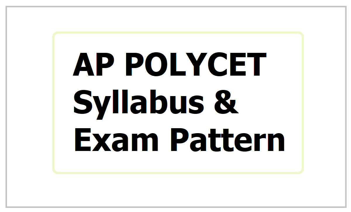 AP POLYCET Syllabus 2021 & Exam Pattern for AP Polytechnic Entrance Test