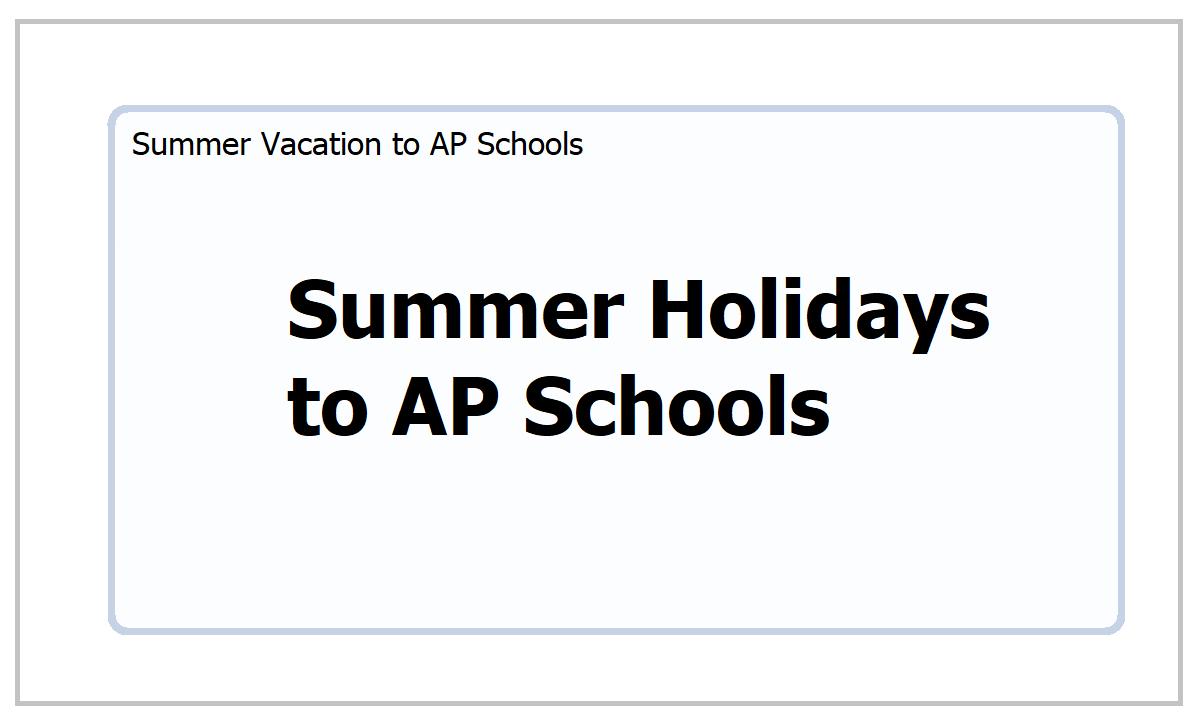 AP School Summer Holidays 2021