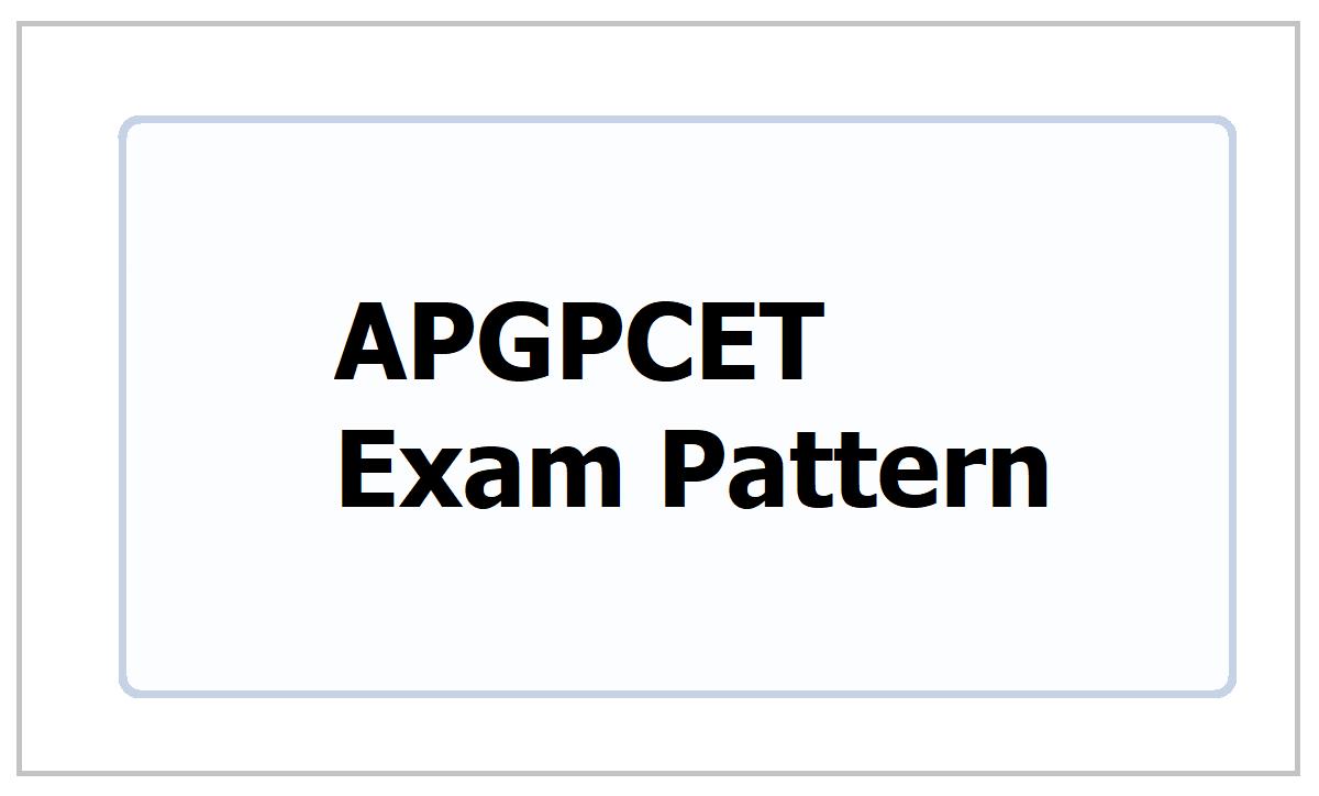APGPCET Exam Pattern 2021 & Selection Procedure, Eligibility Criteria
